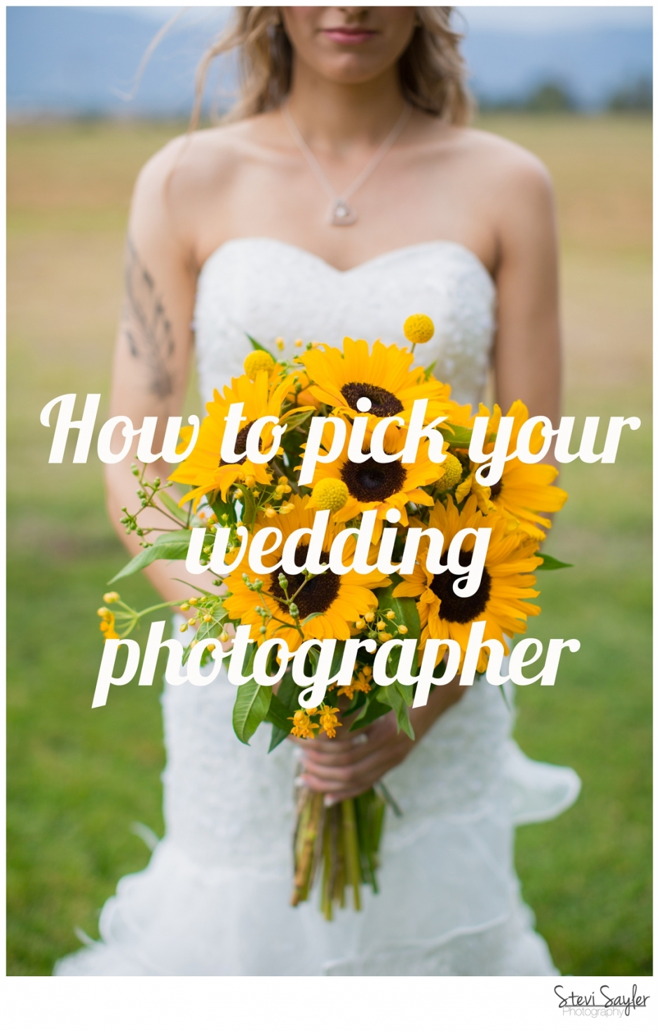 Stevi Sayler Photography - How To Pick You Wedding Photographer